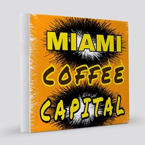 MIAMI COFFEE CAPITAL 12x12 Canvas Print