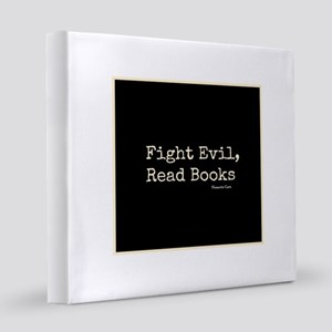 Fight Evil, Read Books 12x12 Canvas Print