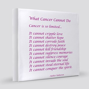 What Cancer Cannot Do Poem 12x12 Canvas Print
