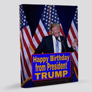 Happy Birthday from President T 11x14 Canvas Print