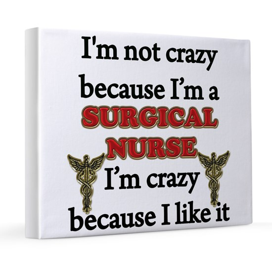 Im Not Crazy - SURGICAL Nurse.png