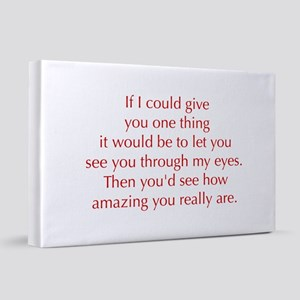 if-I-could-give-you-one-thing-opt-red 20x30 Canvas