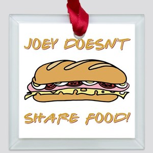 JOEY DOESNT SHARE Square Glass Ornament