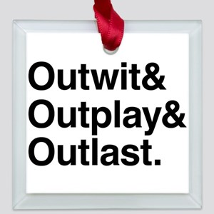 Outwit  Outplay  Outlast. Square Glass Ornament