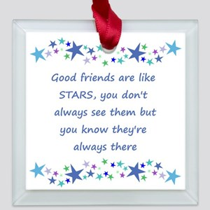 Good Friends are like Stars Square Glass Ornament