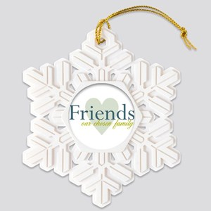 3-friends our chosen family Snowflake Ornament