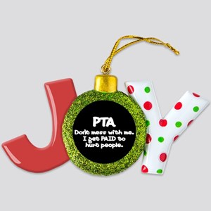 Don't Mess With PTAs 2 Joy Ornament