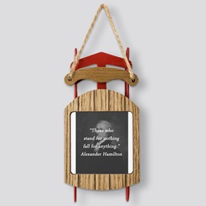 Hamilton - Stand for Nothing Sled Ornament
