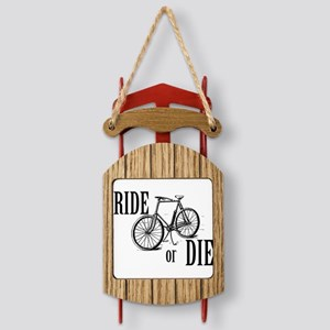 ride or die Sled Ornament