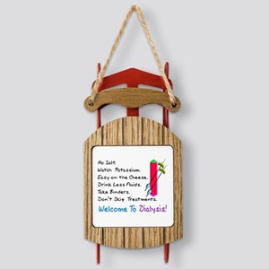 Welcome to dialysis Sled Ornament