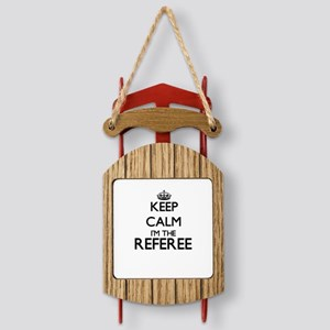 Keep calm I'm the Referee Sled Ornament