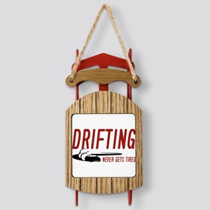 DriftingNeverGetsTired1D Sled Ornament
