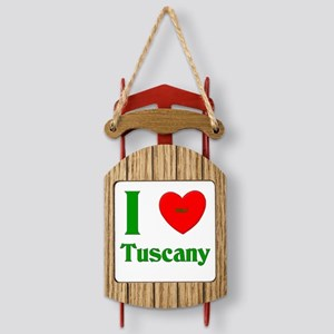 I Love Tuscany Sled Ornament