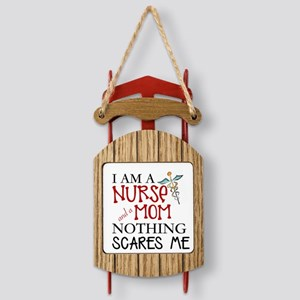 NURSE & MOM - NOTHING SCARES Sled Ornament