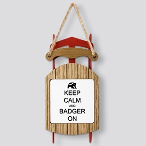 Keep Calm and Badger On Sled Ornament