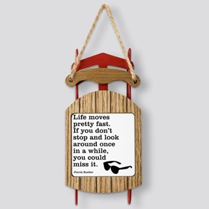 Ferris quote Sled Ornament
