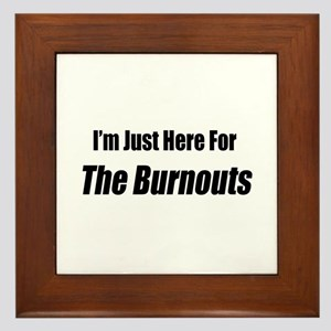 I'm Just Here For The Burnouts Framed Tile