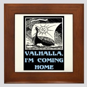 VALHALLA, I'M COMING HOME Framed Tile
