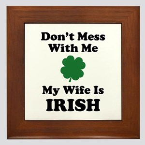 Don't Mess With Me. My Wife Is Irish. Framed Tile