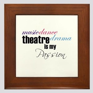 Theatre is my passion Framed Tile