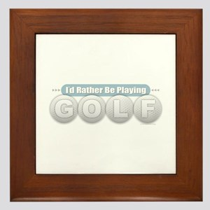Rather Be Playing Golf Framed Tile