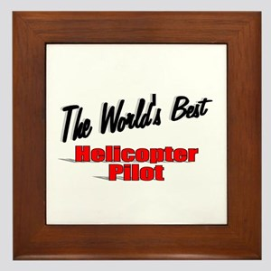 """The World's Best Helicopter Pilot"" Framed Tile"