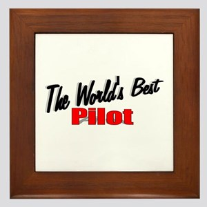 """The World's Best Pilot"" Framed Tile"