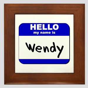 hello my name is wendy  Framed Tile