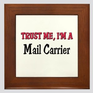 Trust Me I'm a Mail Carrier Framed Tile