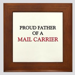 Proud Father Of A MAIL CARRIER Framed Tile
