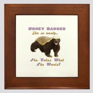 honey badger takes what she wants Framed Tile
