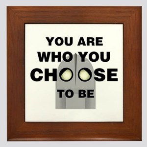 You Are Who You Choose To Be Framed Tile