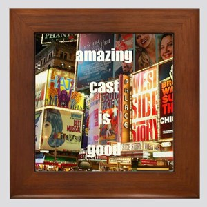 An amazing cast is good company Framed Tile