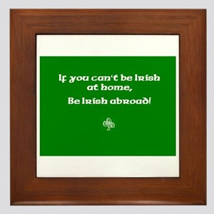 If you cant be Irish at home.. Framed Tile