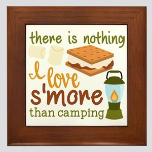 There Is Nothing I Love S'more Than Framed Til