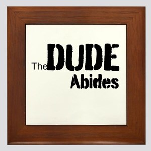 Dude Abides Framed Tile
