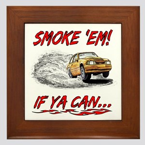 Smoke 'Em! If Ya Can... Framed Tile