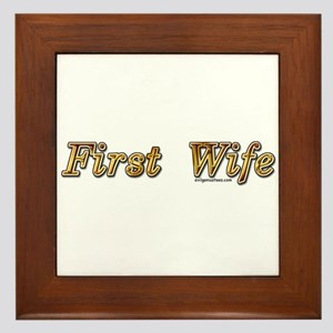 First wife snarky Framed Tile