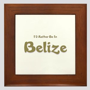I'd Rather Be...Belize Framed Tile