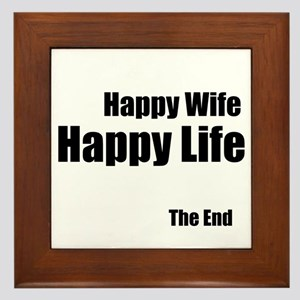 Happy Wife Happy Life The End Framed Tile