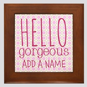 "Pink ""Hello Gorgeous"" Framed Tile"