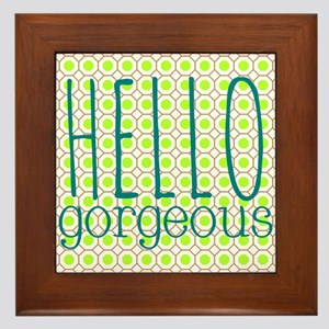 "Green Teal ""Hello Gorgeous"" Framed Tile"