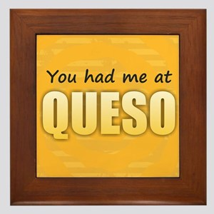 You Had Me at Queso Framed Tile