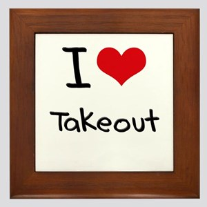 I love Takeout Framed Tile