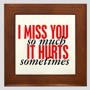 Miss You So Much It Hurts Framed Tile