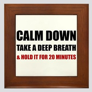 Calm Down Deep Breath Hold Minutes Framed Tile