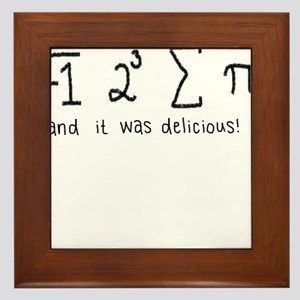 """i 8 sum pi"" (And it was delicious!) Framed Tile"
