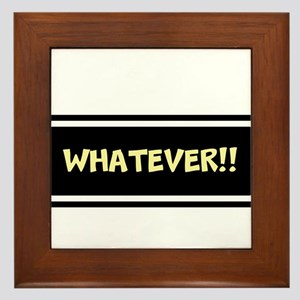 WHATEVER!! Framed Tile