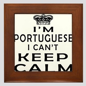 I Am Portuguese I Can Not Keep Calm Framed Tile