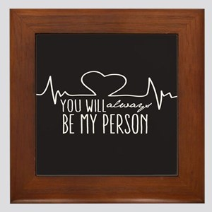 You Will Always Be My Person Framed Tile